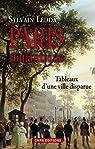 Paris romantique: Tableaux d'une ville disparue par Ledda