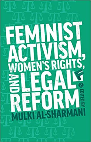 Feminist Activism, Women's Rights, and Legal Reform (Feminisms and Development)