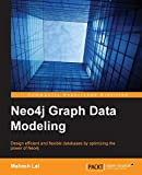 Neo4j Graph Data Modeling: Design efficient and