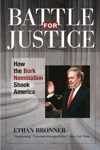 Battle for Justice: How the Bork Nomination Shook America