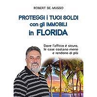 Proteggi i tuoi soldi con gli immobili in Florida. Dove l'affitto è sicuro, le case costano meno e rendono di più