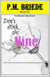 Don't Drink the Nine (The Delacroix Series Book 2)