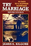 Try Marriage Before Divorce, James Kilgore, 0981867391