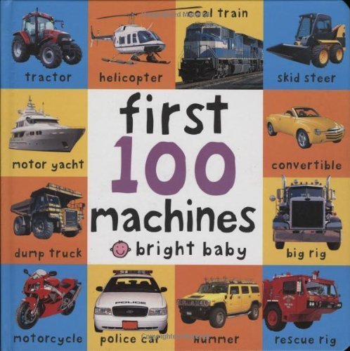 Big Board First 100 Machines (Bright Baby) by Priddy, Roger (unknown Edition) [Boardbook(2006)]