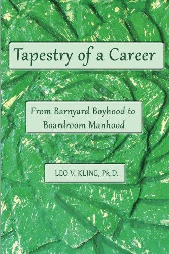 Tapestry of a Career: From Barnyard Boyhood to Boardroom Manhood