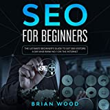 SEO for Beginners: The Ultimate Beginner's
