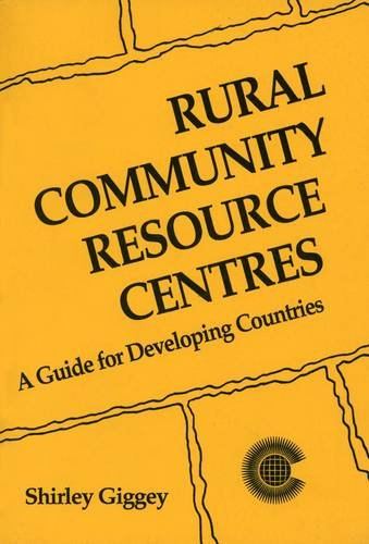Rural Community Resource Centres: A Guide for Developing Countries