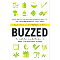 Buzzed: The Straight Facts About the Most Used and Abused Drugs from Alcohol to Ecstasy