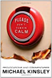 Please Don't Remain Calm, Michael Kinsley, 0393066541