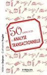 50 exercices d'analyse transactionnelle par Dejean