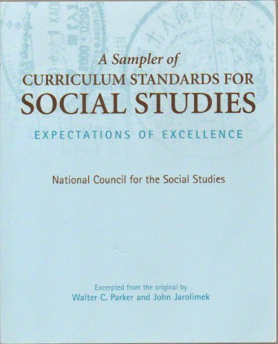 A Sampler of Curriculum Standards for Social Studies: Expectations of Excellence