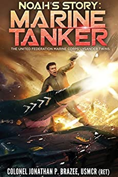Noah's Story:  Marine Tanker (The United Federation Marine Corps' Lysander Twins Book 3) by [Brazee, Jonathan P.]