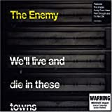 We'll Live & Die in These Towns