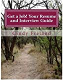 Get a Job! Your Resume and Interview Guide
