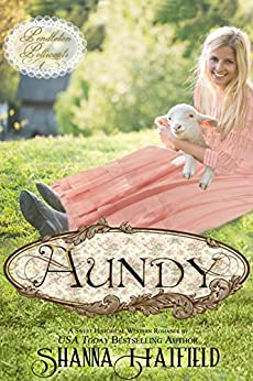 Aundy: (A Sweet Western Historical Romance) (Pendleton Petticoats Book 1) by [Hatfield, Shanna]