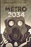 metro 2034 a sequel to metro 2033 first english illustrated edition metro by dmitry glukhovsky