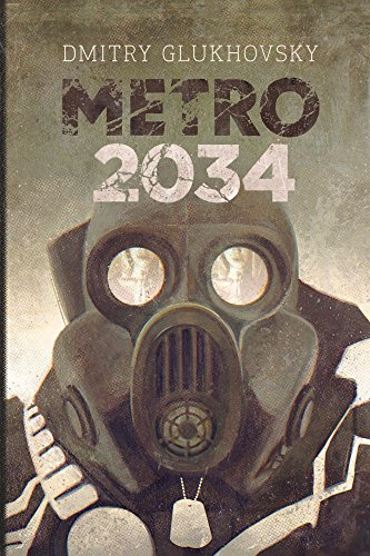 METRO 2034 (A sequel to Metro 2033): First English illustrated edition (METRO by Dmitry Glukhovsky Book 2) ()