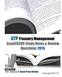 CTP Treasury Management ExamFOCUS Study Notes & Review Questions 2015