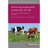 Achieving sustainable production of milk Volume 3: Dairy herd management and welfare