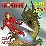 Attack of the Dragon (Marvel: Iron Man) (3-D Pictureback)