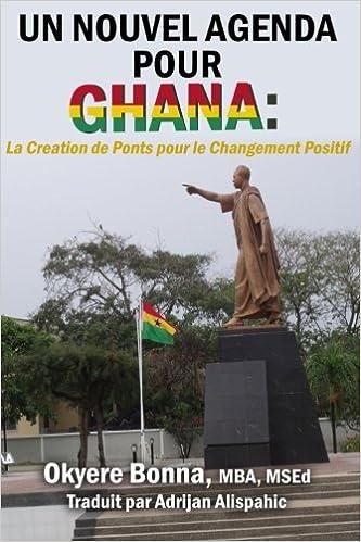 Un Nouvel Agenda Pour Ghana: La Creation de Ponts pour le ...