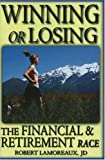 Winning or Losing, Robert D. Lamoreaux, 0978798805