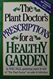 The Plant Doctor's Prescriptions for a Healthy Garden, Noel Falk, 0811730492