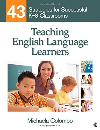 Teaching English Language Learners: 43 Strategies for Successful K-8 Classrooms by Brand: SAGE Publications, Inc