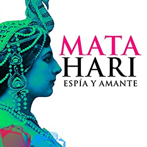 Mata Hari [Spanish Edition] Audiobook