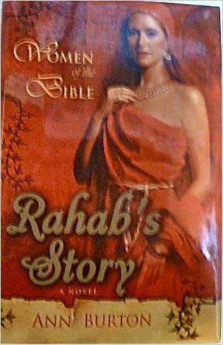 Rahabs Story A Novel Women Of The Bible Ann Burton