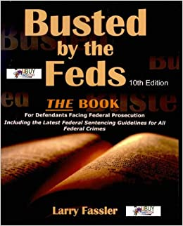 Feds New Guidance On English Language >> Busted By The Feds 2008 8th Edition The Book For Defendants Facing