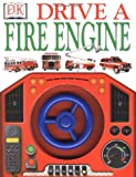 Drive a Fire Engine, Dorling Kindersley Publishing Staff, 0789447444