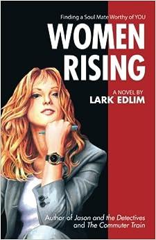 Women Rising: A Novel By