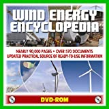 Wind Energy Encyclopedia - Comprehensive Coverage of All Aspects of Wind Power, Turbines, Small and Large Wind Systems, Resource Maps, Environmental Impact, Markets and Technology (DVD-ROM)