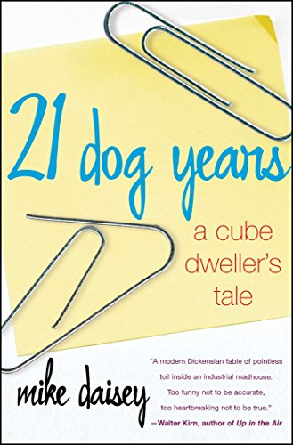 21 Dog Years: A Cube Dweller's Tale by Brand: Free Press