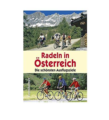 Radeln in Österreich. Die schönsten Ausflugsziele
