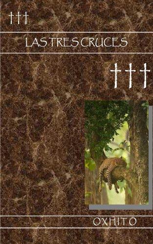 Descargar Libro Las Tres Cruces. Jorge Cilia Alcocer