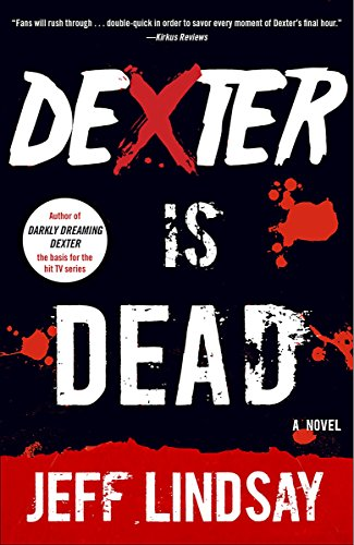 Dexter Is Dead: A Novel -