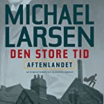Aftenlandet (Den store tid 1) | Michael Larsen