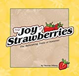 Joy of Strawberries: The Refreshing Taste of Summer (Fruits & Favorites Cookbooks)