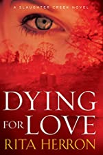 Dying for Love (A Slaughter Creek Novel Book 4)