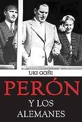 Perón y los Alemanes (Spanish Edition)