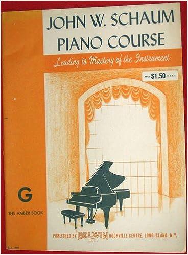 John W. Schaum Piano Course, G: The Amber Book: Pre-Virtuoso (Piano)