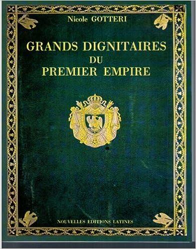 Télécharger en ligne Grands dignitaires, ministres et grands officiers du Premier Empire pdf epub