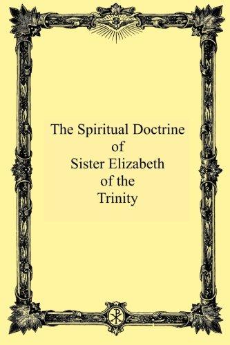 The Spiritual Doctrine Of Sister Elizabeth Of The Trinity