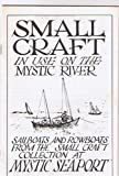 Small Craft In Use On The Mystic River, Sailboats And Rowboats