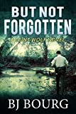 Download But Not Forgotten: A Clint Wolf Novel (Clint Wolf Mystery Series Book 1) in PDF ePUB Free Online