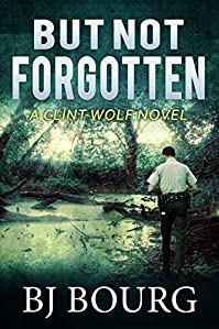But Not Forgotten by BJ Bourg ebook deal