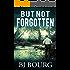 But Not Forgotten: A Clint Wolf Novel (Book 1) (Clint Wolf Mystery Trilogy)