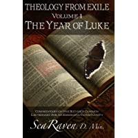 The Year of Luke: Theology from Exile: Commentary on the Revised Common Lectionary for an Emerging Christianity